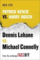 Red Eye: Patrick Kenzie vs. Harry Bosch: An Original Short Story - Michael Connelly, Dennis Lehane