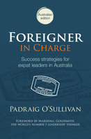 Foreigner in Charge - Padraig O'Sullivan