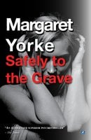Safely To The Grave - Margaret Yorke