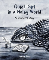 Quiet Girl in a Noisy World - Debbie Tung