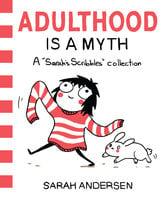 Adulthood Is a Myth - Sarah Andersen