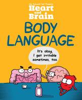 Heart and Brain: Body Language - The Awkward Yeti, Nick Seluk