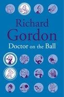 Doctor On The Ball - Richard Gordon