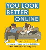 You Look Better Online - Emmet Truxes