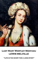 Lady Mary Wortley Montague - Lewis Melville