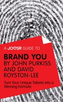 A Joosr Guide to... Brand You by John Purkiss and David Royston-Lee - Joosr