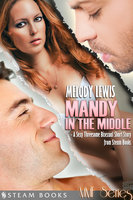Mandy in the Middle - A Sexy Threesome Bisexual Short Story from Steam Books - Steam Books, Melody Lewis