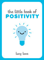 The Little Book of Positivity - Lucy Lane