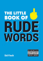 The Little Book of Rude Words - Sid Finch