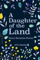 A Daughter of the Land - Gene Stratton-Porter