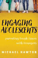 Engaging Adolescents - Michael Hawton