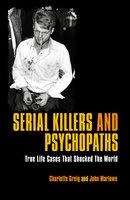 Serial Killers & Psychopaths - Nigel Cawthorne, Charlotte Greig