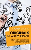 A Joosr Guide to... Originals by Adam Grant - Joosr
