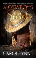 A Cowboy's Secret - Carol Lynne