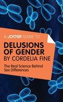 A Joosr Guide to... Delusions of Gender by Cordelia Fine - Joosr