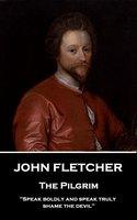 The Pilgrim - John Fletcher