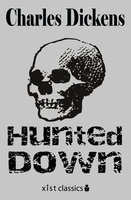 Hunted Down - Charles Dickens