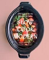 Slow Cook Modern - Liana Krissoff