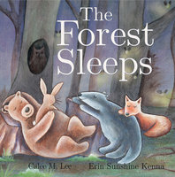 The Forest Sleeps - Calee M. Lee
