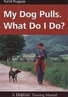 MY DOG PULLS - Turid Rugaas