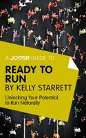 A Joosr Guide to... Ready to Run by Kelly Starrett - Joosr