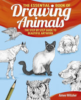 The Essential Book of Drawing Animals - Aimee Willsher