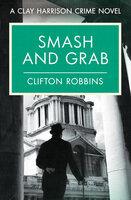 Smash and Grab - Clifton Robbins