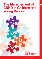 The Management of ADHD in Children and Young People - Val Harpin