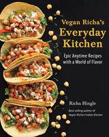 Vegan Richa's Everyday Kitchen - Richa Hingle