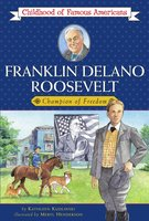 Franklin Delano Roosevelt: Champion of Freedom - Kathleen Kudlinski