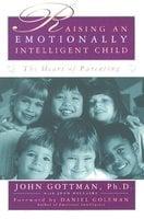 Raising An Emotionally Intelligent Child - John Gottman