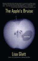 The Apple's Bruise - Lisa Glatt