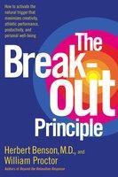 The Breakout Principle - William Proctor, Herbert Benson