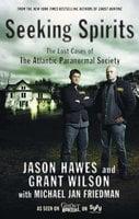 Seeking Spirits: The Lost Cases of The Atlantic Paranormal Society - Michael Jan Friedman, Jason Hawes, Grant Wilson