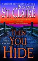 Then You Hide - Roxanne St. Claire