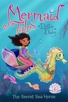 The Secret Sea Horse - Debbie Dadey