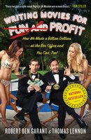 Writing Movies for Fun and Profit: How We Made a Billion Dollars at the Box Office and You Can, Too! - Thomas Lennon, Robert Ben Garant