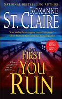 First You Run - Roxanne St. Claire
