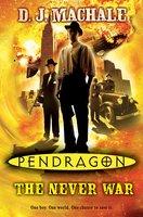Pendragon: The Never War - D.J. MacHale