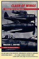 Clash of Wings: World War II in the Air - Walter J. Boyne