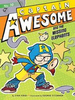 Captain Awesome and the Missing Elephants - Stan Kirby