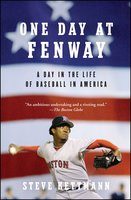 One Day at Fenway: A Day in the Life of Baseball in America - Steve Kettmann