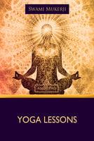 Yoga Lessons - Swami Mukerji
