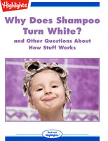 Why Does Shampoo Turn White? and Other Questions About How Stuff Works - Highlights for Children