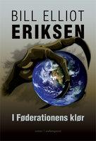 I Føderationens klør - Bill Elliot Eriksen