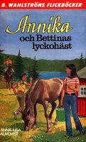 Annika och Bettinas lyckohäst - Anna-Lisa Almqvist