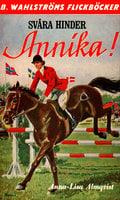 Svåra hinder, Annika! - Anna-Lisa Almqvist