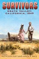 Death Valley: California, 1849 - Kathleen Duey, Karen A. Bale