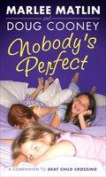 Nobody's Perfect - Marlee Matlin, Doug Cooney