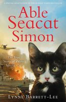 Able Seacat Simon: The True Story of a Very Special Cat - Lynne Barrett-Lee
